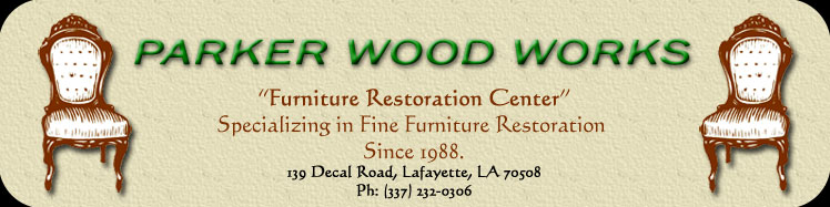 Parker Wood Works - Furniture Restoration Center